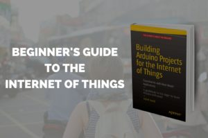 Adeel Javed - Building Arduino Projects for the Internet of Things - Book Overview